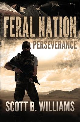 Feral Nation - Perseverance - Williams, Scott B