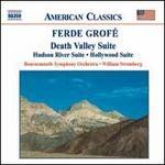 Ferde Grofé: Death Valley Suite; Hudson River Suite; Hollywood Suite