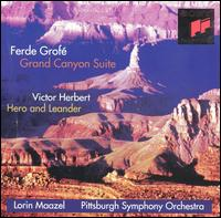 Ferde Grofé: Grand Canyon Suite; Victor Herbert: Hero and Leander - Andres Cardenes (violin); Patricia Prattis Jennings (celeste); Pittsburgh Symphony Orchestra; Lorin Maazel (conductor)