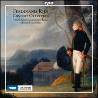Ferdinand Ries: Concert Overtures - WDR Sinfonieorchester Köln; Howard Griffiths (conductor)