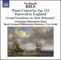 Ferdinand Ries: Piano Concertos, Vol. 3 - Christopher Hinterhuber (piano); Royal Liverpool Philharmonic Orchestra; Uwe Grodd (conductor)