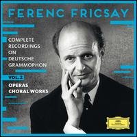 Ferenc Fricsay: Complete Recordings on Deutsche Grammophon, Vol. 2 - Operas, Choral Works - Alice Decarli (vocals); Anne Kersten (vocals); Annelies Kupper (vocals); Anneliese Muller (vocals); Anny Schlemm (vocals);...