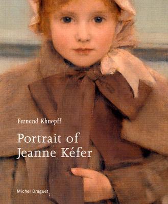 Fernand Khnopff: Portrait of Jeanne Kefer - Draguet, Michel