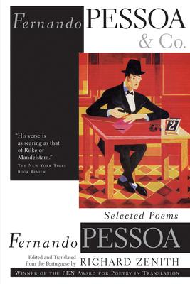 Fernando Pessoa and Co.: Selected Poems - Pessoa, Fernando, and Zenith, Richard (Translated by)