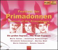Festival of the Primadonnas - Annelies Kupper (soprano); Anneliese Rothenberger (soprano); Anny Schlemm (soprano); Anny Schlemm (soprano);...
