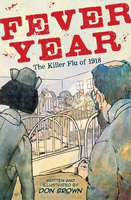 Fever Year: The Killer Flu of 1918 - Brown, Don