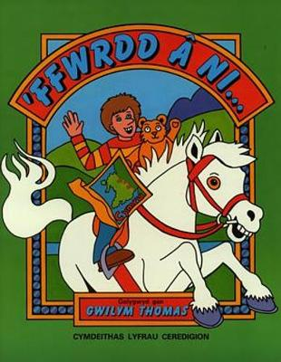 'Ffwrdd a Ni - Thomas, Gwilym (Editor), and Jenkins, Lin (Illustrator)