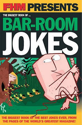"""FHM"" Presents... The Biggest Book of Bar-Room Jokes -"