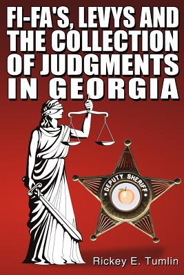 Fi-Fa's, Levys and the Collection of Judgments in Georgia - Tumlin, Rickey E