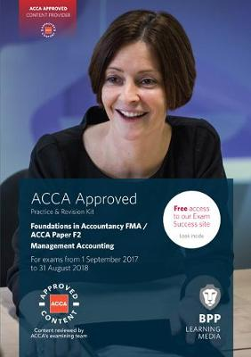 FIA Foundations in Management Accounting FMA (ACCA F2): Practice and Revision Kit - BPP Learning Media