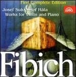 Fibich: Works For Violin And Piano