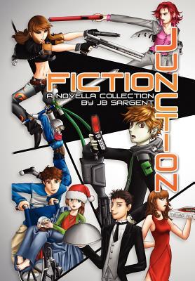 Fiction Junction: A Novella Collection - Sargent, Jb