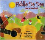Fiddle De Dee: Live At the Park