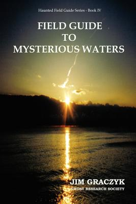 Field Guide to Mysterious Waters - Graczyk, Jim