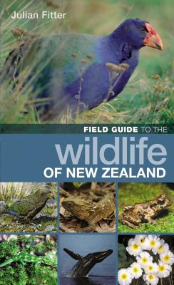 Field Guide to the Wildlife of New Zealand - Fitter, Julian
