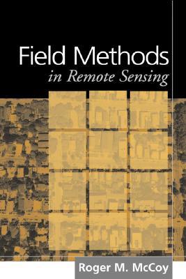 Field Methods in Remote Sensing - McCoy, Roger M, PhD