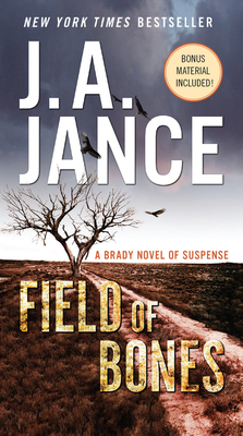 Field of Bones: A Brady Novel of Suspense - Jance, J A