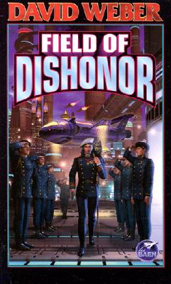 Field of Dishonor - Weber, David