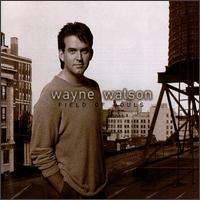 Field of Souls - Wayne Watson