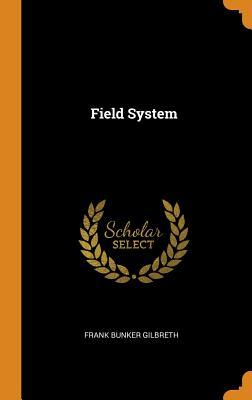 Field System - Gilbreth, Frank Bunker