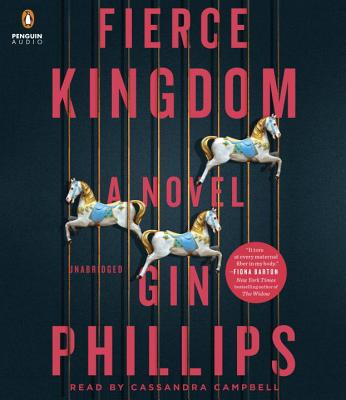 Fierce Kingdom - Phillips, Gin, and Campbell, Cassandra (Read by)
