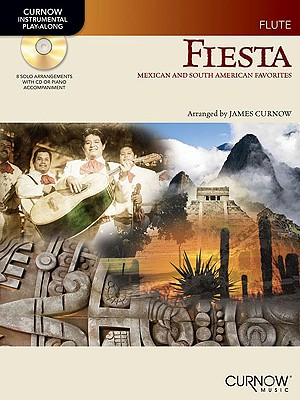 Fiesta: Mexican and South American Favorites: Flute - Curnow, James