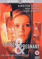 fifteen and pregnant movie by sam pillsbury available on