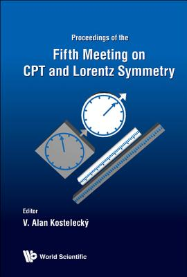 Fifth Meeting on CPT and Lorentz Symmetry - Kostelecky, V Alan (Editor)