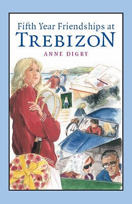 Fifth Year Friendships at Trebizon - Digby, Anne