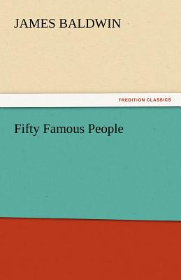Fifty Famous People - Baldwin, James, PhD