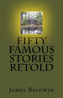 Fifty Famous Stories Retold - Baldwin, James