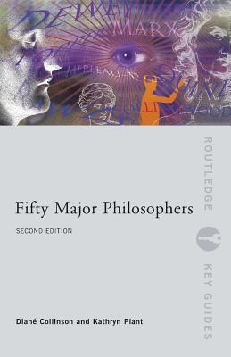 Fifty Major Philosophers - Collinson, Diane