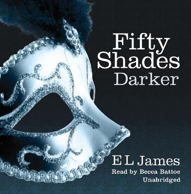 Fifty Shades Darker - James, E. L., and Battoe, Becca (Read by)
