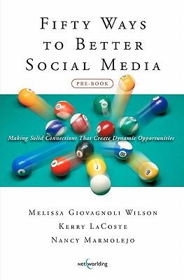 Fifty Ways to Better Social Media (Pre-Book) - Wilson, Melissa Giovagnoli