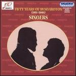 Fifty Years of Hungaroton: Singers
