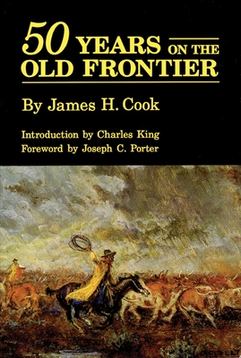 Fifty Years on the Old Frontier - Cook, James H