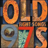 Fight Songs - Old 97's