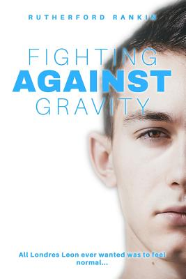 Fighting Against Gravity - Rankin, Rutherford