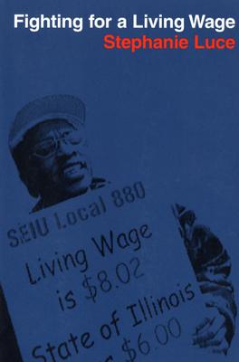 Fighting for a Living Wage - Luce, Stephanie