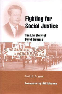 Fighting for Social Justice: The Life of David Burgess - Burgess, David S, and Moyers, Bill (Foreword by)
