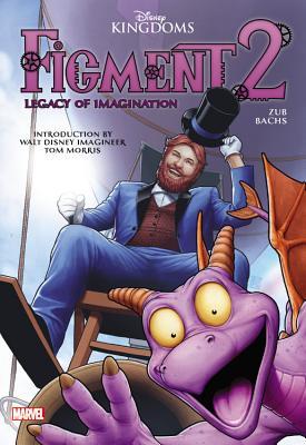 Figment 2: Legacy Of Imagination - Bachs, Ramon (Artist), and Zub, Jim