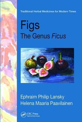 Figs: The Genus Ficus - Lansky, Ephraim Philip, and Paavilainen, Helena Maaria