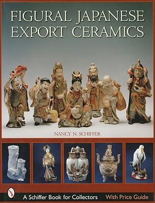 Figural Japanese Export Ceramics - Schiffer, Nancy N