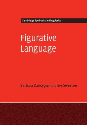 Figurative Language - Dancygier, Barbara, and Sweetser, Eve