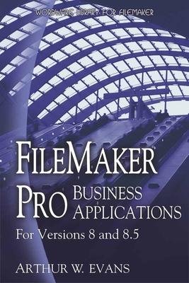 FileMaker Pro 8 Business Applications - Evans, Arthur, Professor