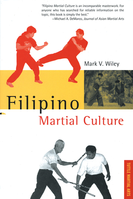 Filipino Martial Culture Filipino Martial Culture - Wiley, Mark V