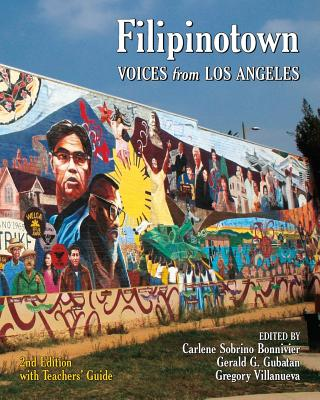 Filipinotown: Voices from Los Angeles - Bonnivier, Carlene Sobrino, and Villanueva, Gregory (Editor), and Gubatan, Gerald G (Editor)