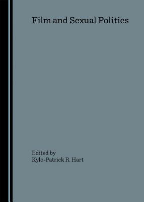 Film and Sexual Politics - Hart, Kylo-Patrick R (Revised by)