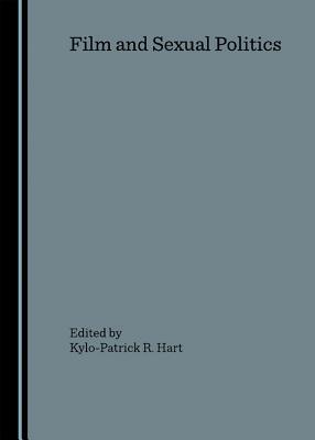 Film and Sexual Politics - Hart, Kylo-Patrick R (Editor)