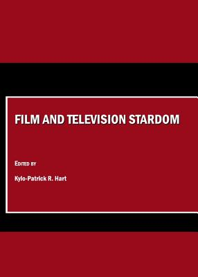Film and Television Stardom - Hart, Kylo-Patrick R (Editor)